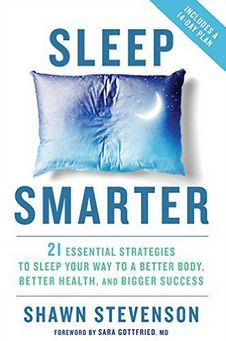 Sleep Smarter: 21 Essential Strategies to Sleep Your Way to a Better Body, Better Health, and Bigger Success (Affiliate)