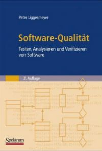 Peter Liggesmeyer: Software-Qualität: Testen, Analysieren und Verifizieren von Software (Affiliate)