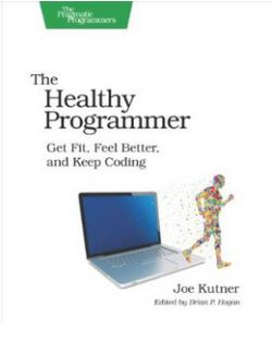 The Healthy Programmer: Get Fit, Feel Better, and Keep Coding (Pragmatic Programmers) (Affiliate)