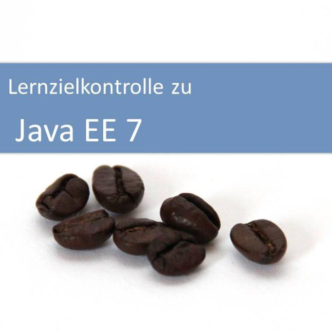 Lernzielkontrolle zu Java EE 7