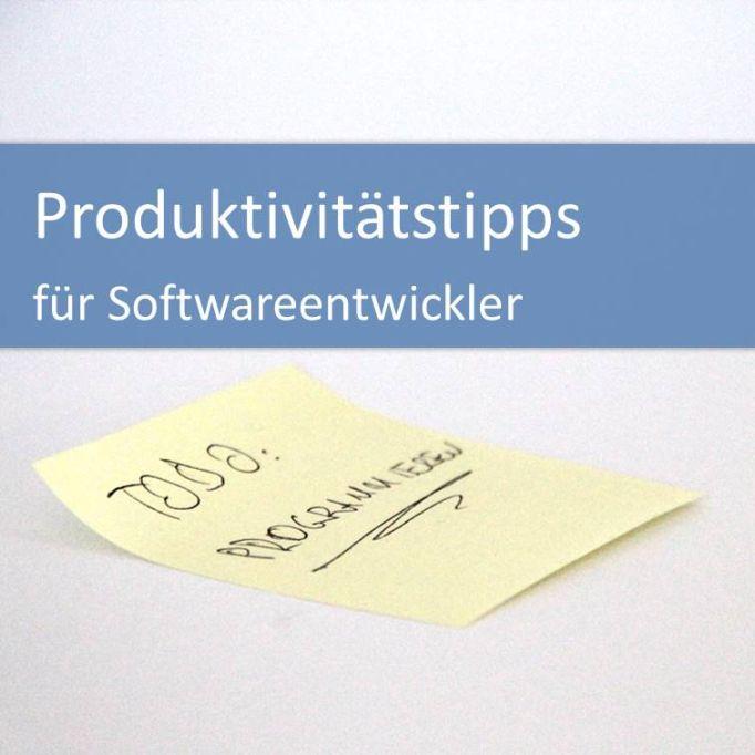 Produktivitätstipps für Softwareentwickler