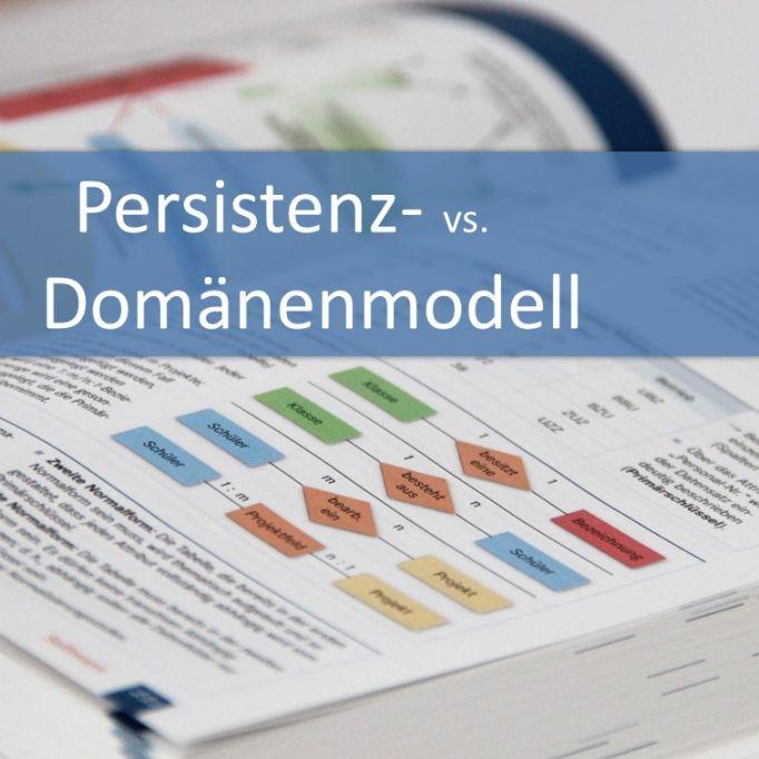 Persistenz- vs Domänenmodell