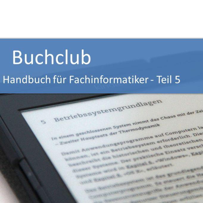 Buchclub Handbuch für Fachinformatiker Teil 5 - Betriebssysteme, Windows, Linux