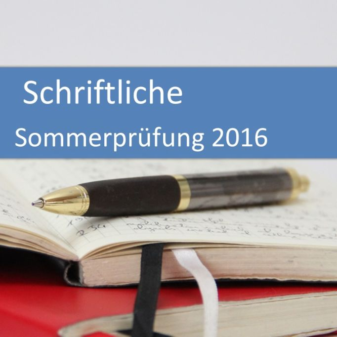 Rückblick auf die schriftliche Sommerprüfung 2016