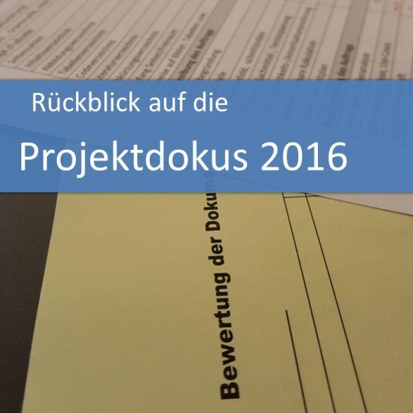 Rückblick Projektdokus Sommer 2016