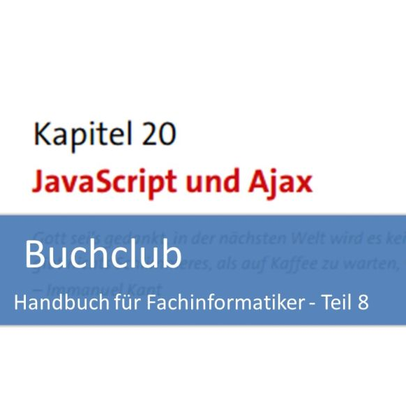 Buchclub Handbuch Fachinformatiker Teil 8 - JavaScript und AJAX