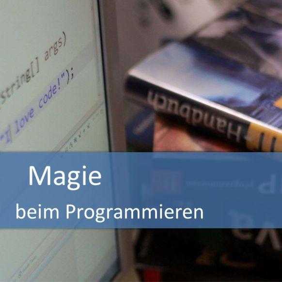 Magie beim Programmieren
