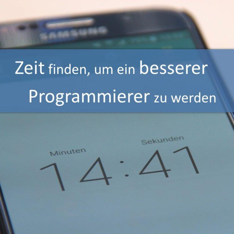 Zeit finden, um ein besserer Programmierer zu werden