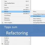 Tipps zum Refactoring