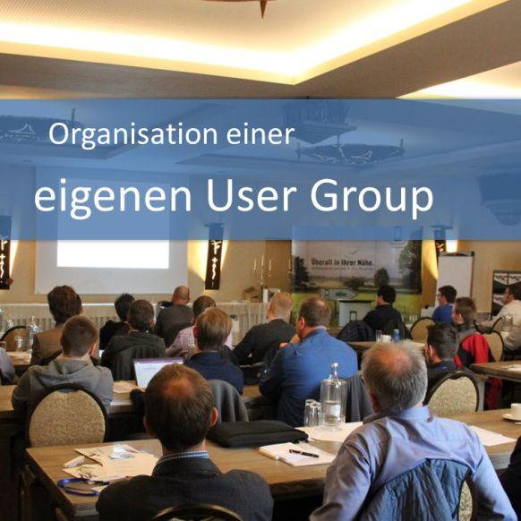 Organisation einer eigenen User Group