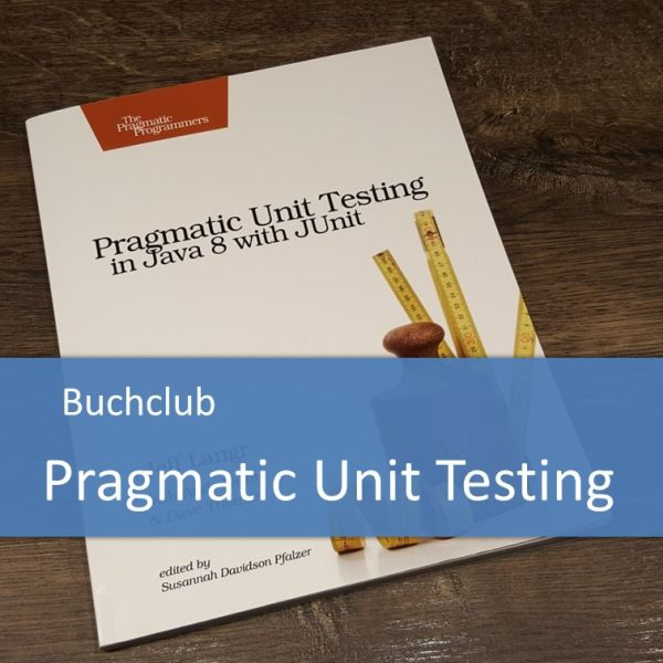 Buchclub zu Pragmatic Unit Testing in Java 8 with JUnit