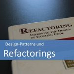 Design-Patterns und Refactorings