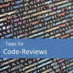 Tipps für Code-Reviews