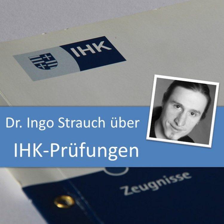 Dr. Ingo Strauch über IHK-Prüfungen