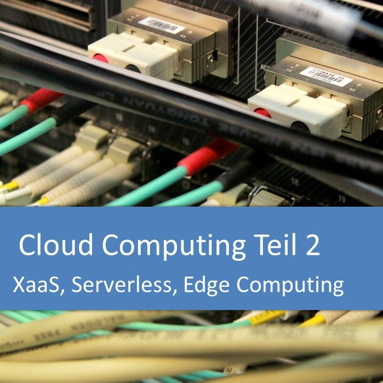 Cloud Computing: XaaS, IaaS, PaaS, SaaS, FaaS, Serverless, Edge Computing