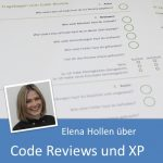 Elena Hollen über Code Reviews und Extreme Programming