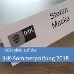 Rückblick auf die IHK-Sommerprüfung 2018