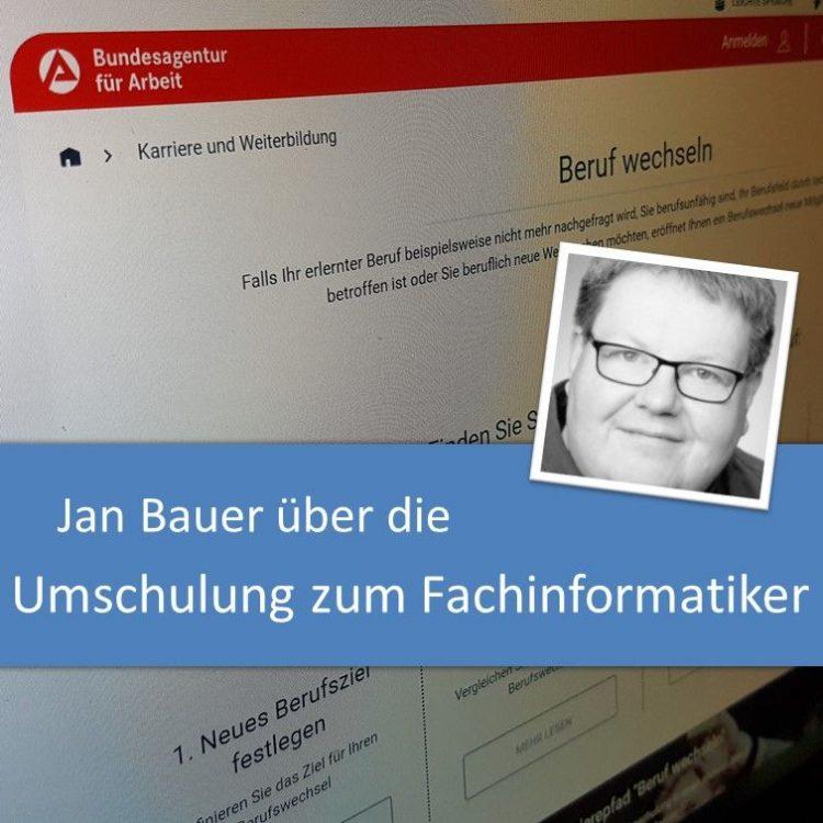 Jan Bauer über die Umschulung zum Fachinformatiker