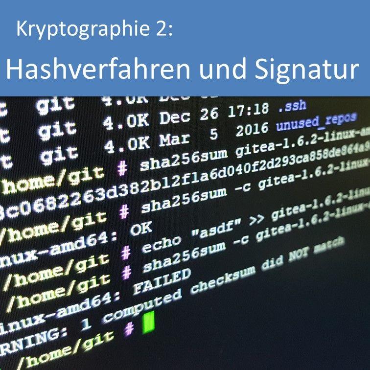 Kryptographie 2: Hashverfahren und elektronische Signatur