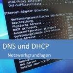 DNS und DHCP (Netzwerkgrundlagen)