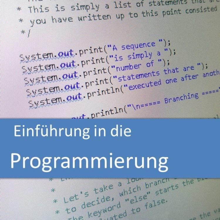Einführung in die Programmierung und Objektorientierung