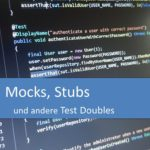 Mocks, Stubs und andere Test Doubles