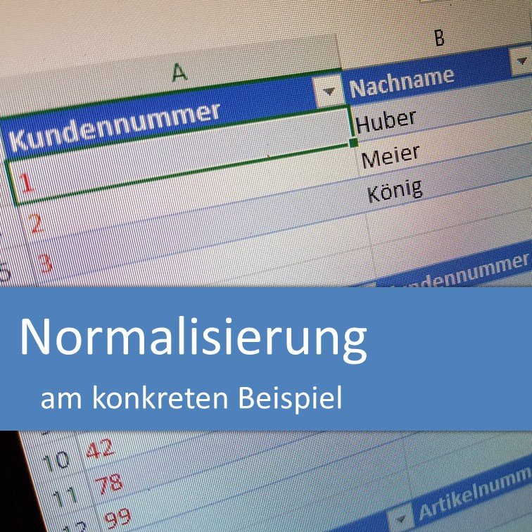 Normalisierung einer Datenbank am konkreten Beispiel