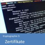 Kryptographie: Zertifikate und Zertifizierungsstellen