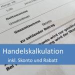Handelskalkulation, Skonto und Rabatt