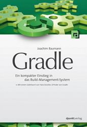 Gradle: Ein kompakter Einstieg in das Build-Management-System (Affiliate)