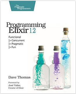 Dave Thomas - Programming Elixir 1.2: Functional - Concurrent - Pragmatic - Fun (Affiliate)