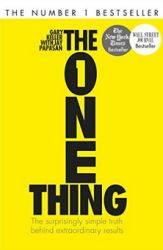 The One Thing: The surprisingly simple truth behind extraordinary results (Affiliate)