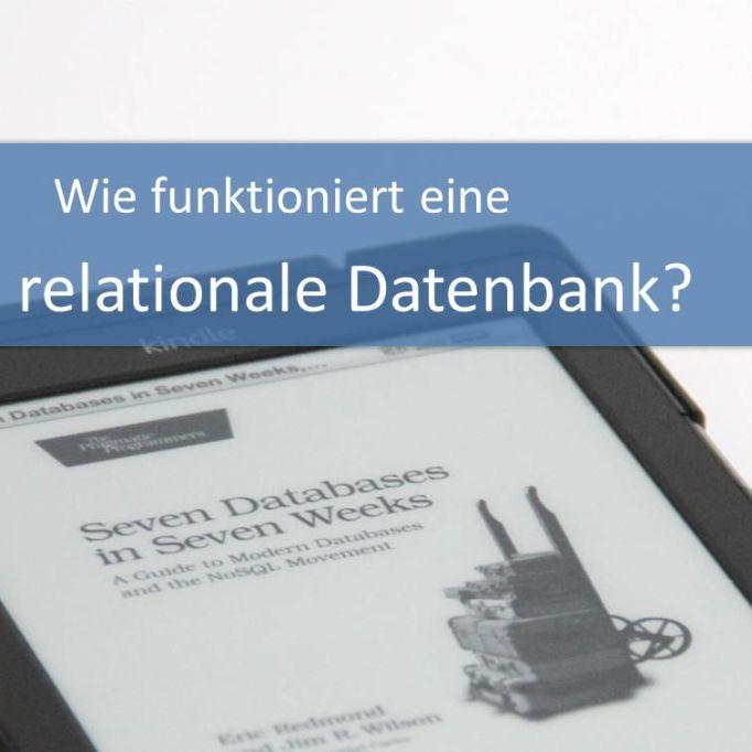 Wie funktioniert eine relationale Datenbank?
