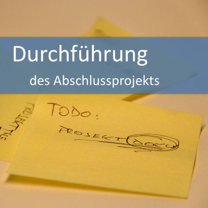 Tipps zur Durchführung des Abschlussprojekts