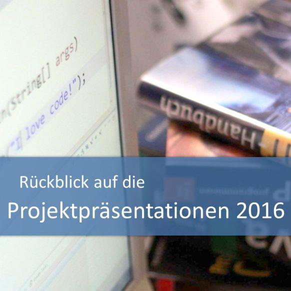 Rückblick auf die Projektpräsentationen im Sommer 2016