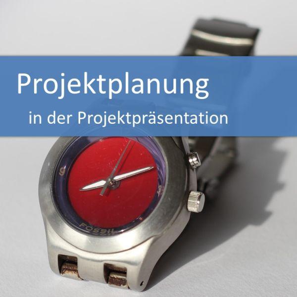 Projektplanung in der Projektpräsentation