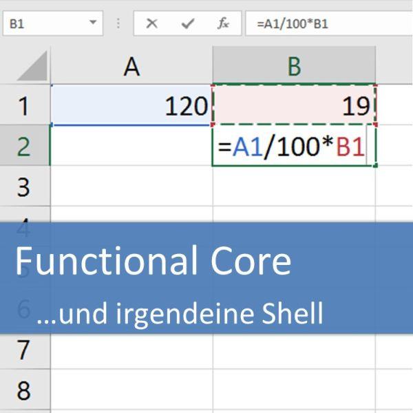 Functional Core und irgendeine Shell