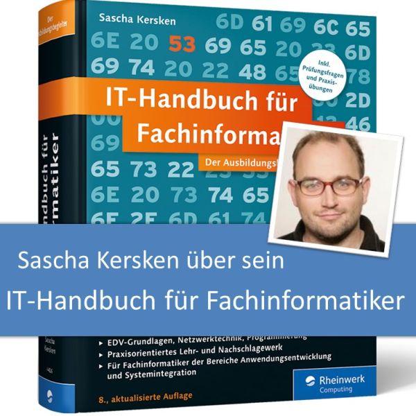Sascha Kersken über sein IT-Handbuch für Fachinformatiker