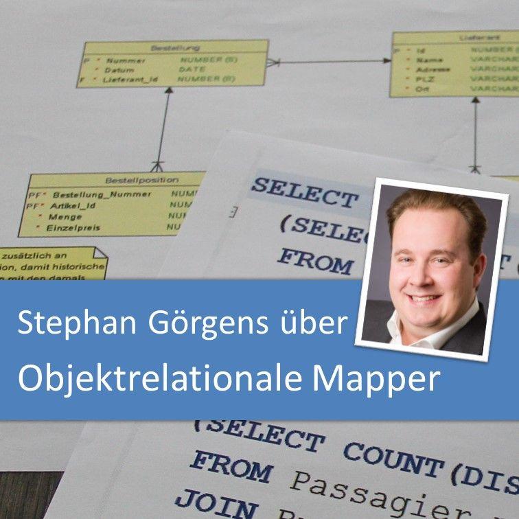 Stephan Görgens über Objektrelationale Mapper