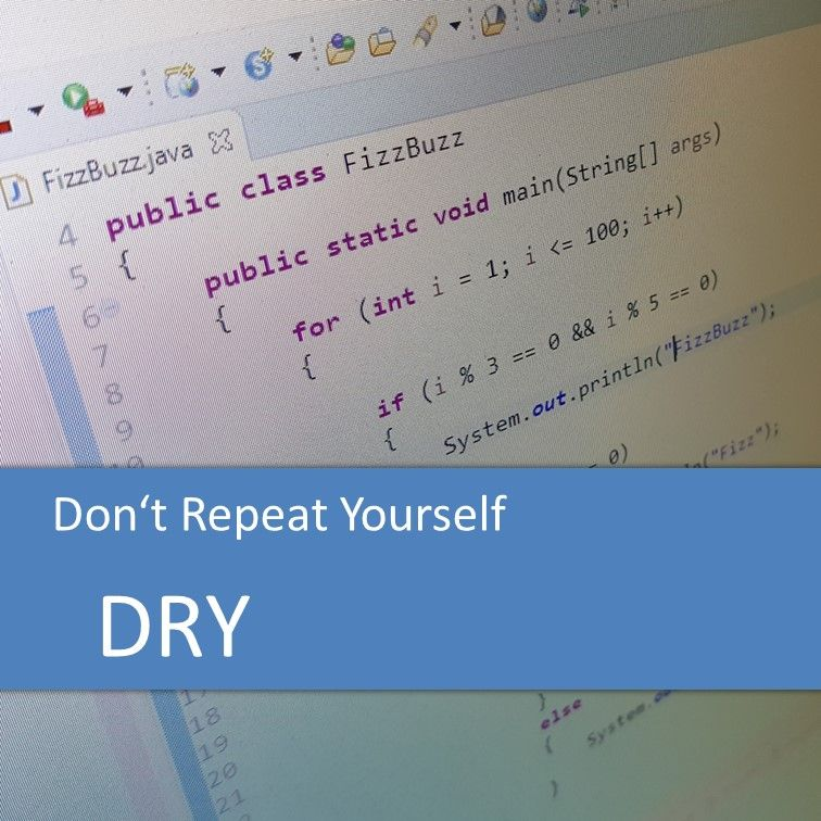 Don't Repeat Yourself - DRY