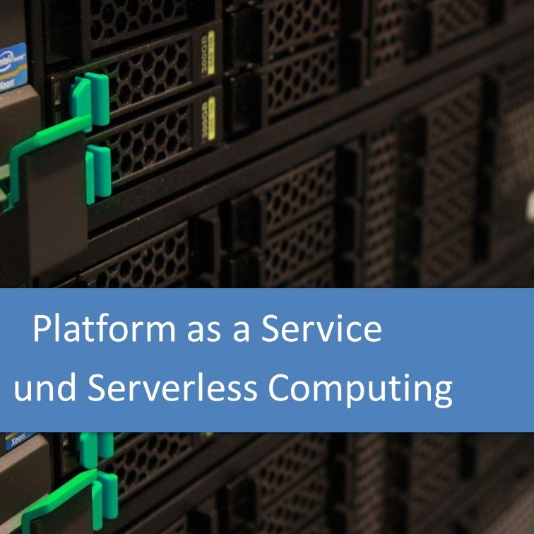 Platform as a Service und Serverless Computing