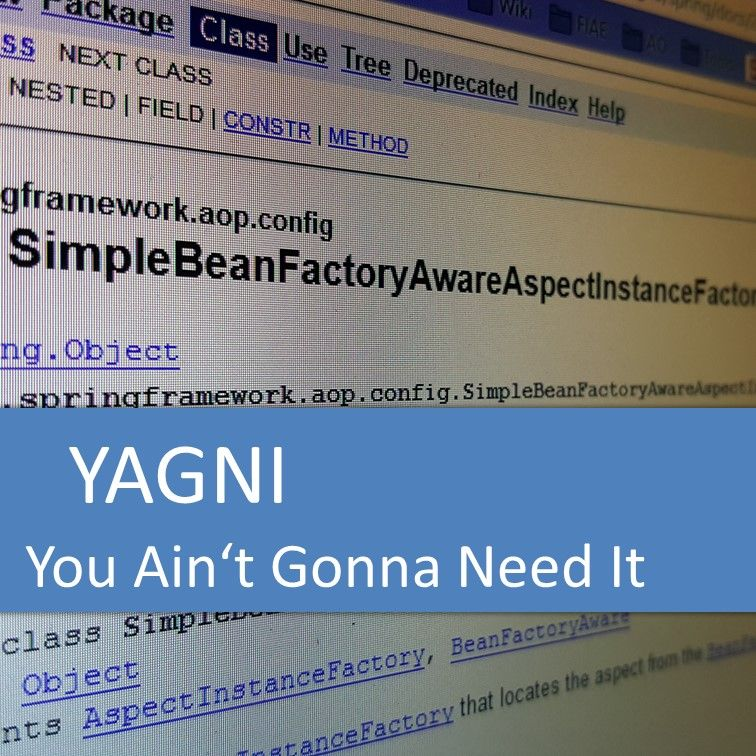 You Ain't Gonna Need It (YAGNI)