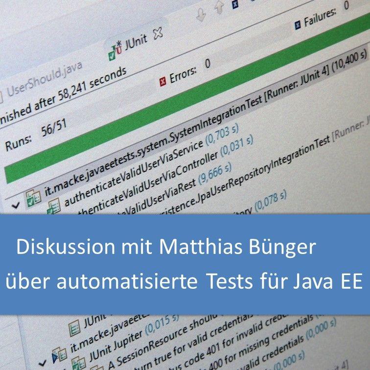 Automatisierte Tests für Java EE mit Matthias Bünger