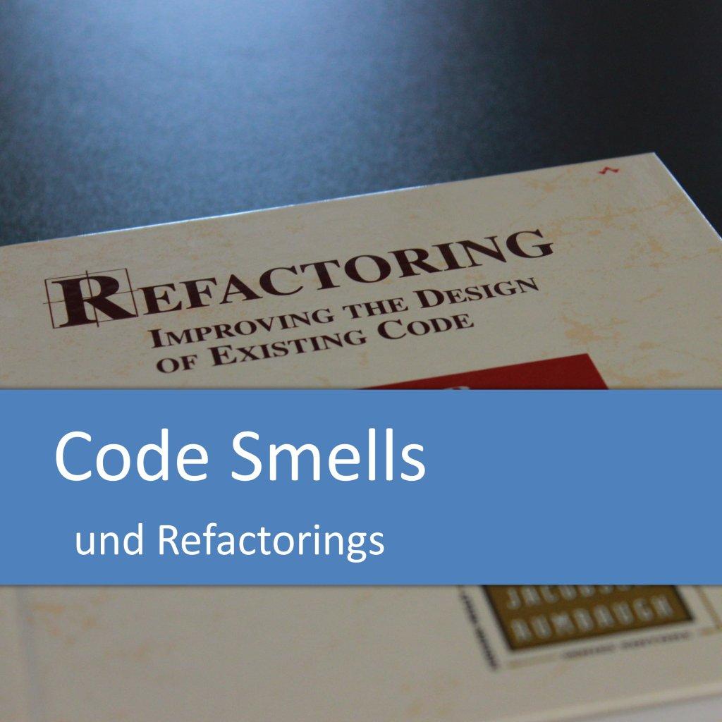 Code Smells und Refactorings