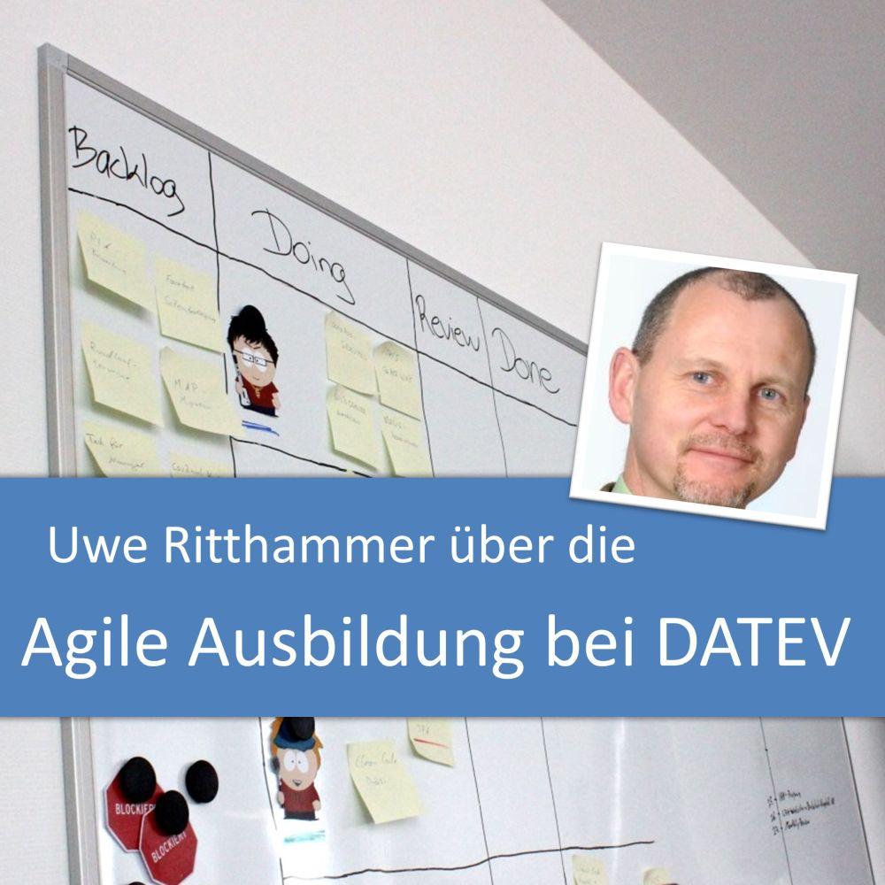 Uwe Ritthammer über die Agile Ausbildung bei DATEV