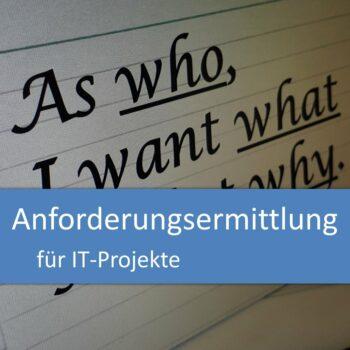 Anforderungsermittlung für IT-Projekte