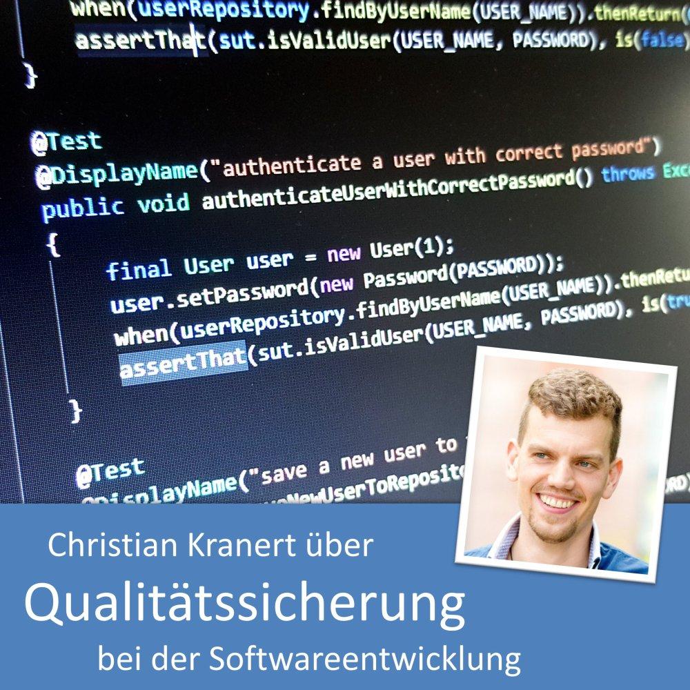 Qualitätssicherung bei der Softwareentwicklung mit Christian Kranert