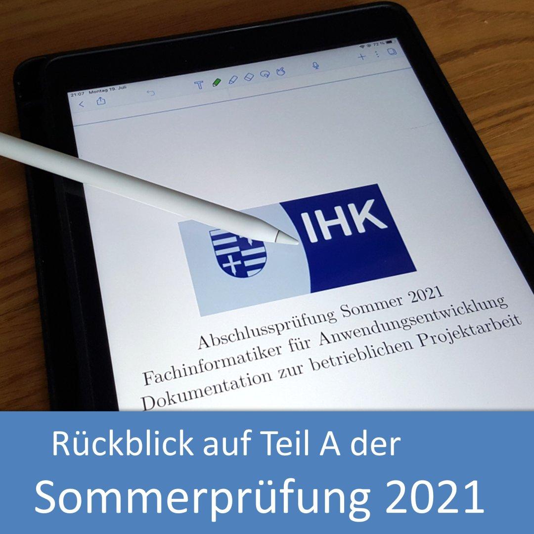 Rückblick auf die IHK-Sommerprüfung 2021 (Teil A)